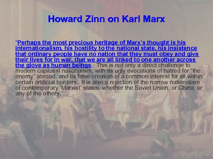 """Howard Zinn on Karl Marx """"Perhaps the most precious heritage of Marx's thought is"""