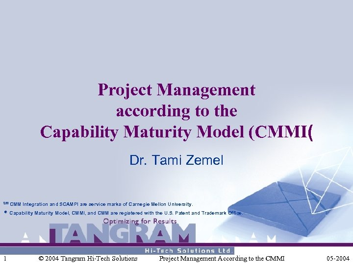 Project Management according to the Capability Maturity Model (CMMI( Dr. Tami Zemel SM CMM