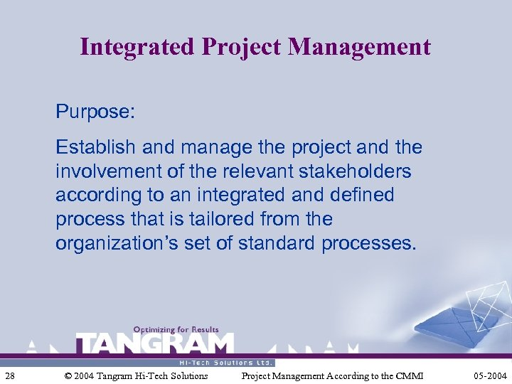 Integrated Project Management Purpose: Establish and manage the project and the involvement of the