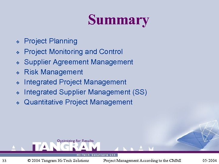 Summary v v v v 33 Project Planning Project Monitoring and Control Supplier Agreement