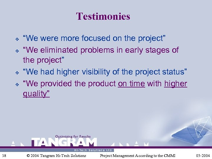 """Testimonies v v 38 """"We were more focused on the project"""" """"We eliminated problems"""