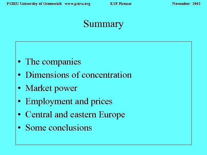 PSIRU University of Greenwich www. psiru. org ESF Firenze Summary • • • The