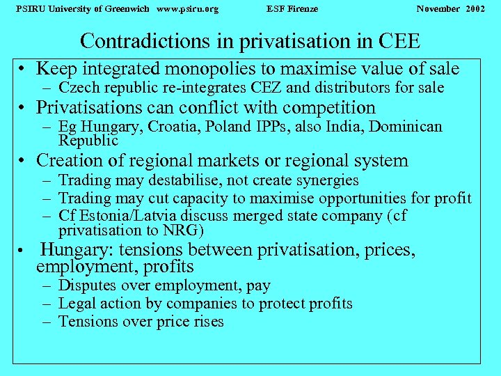 PSIRU University of Greenwich www. psiru. org ESF Firenze November 2002 Contradictions in privatisation