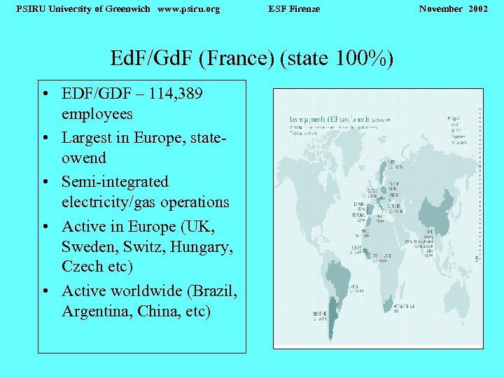 PSIRU University of Greenwich www. psiru. org ESF Firenze Ed. F/Gd. F (France) (state