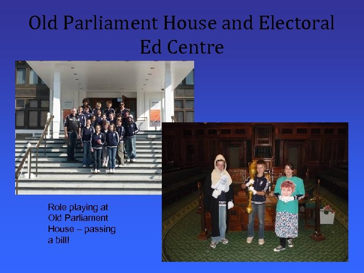 Old Parliament House and Electoral Ed Centre Role playing at Old Parliament House –