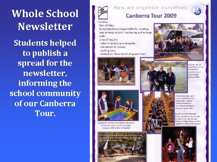 Whole School Newsletter Students helped to publish a spread for the newsletter, informing the
