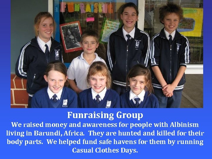 Funraising Group We raised money and awareness for people with Albinism living in Barundi,