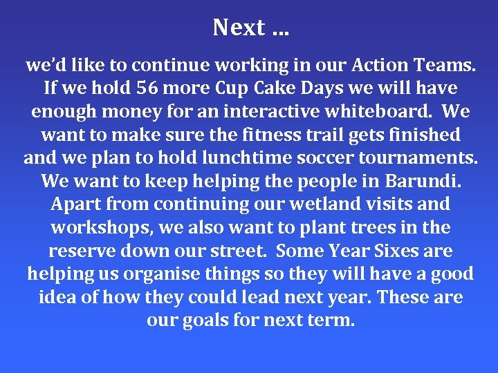 Next … we'd like to continue working in our Action Teams. If we hold