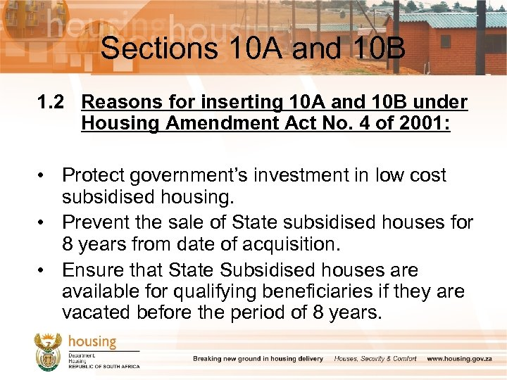 Sections 10 A and 10 B 1. 2 Reasons for inserting 10 A and
