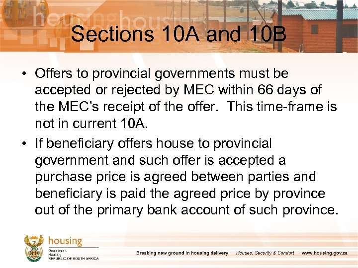 Sections 10 A and 10 B • Offers to provincial governments must be accepted