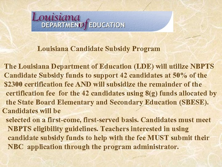 Louisiana Candidate Subsidy Program The Louisiana Department of Education (LDE) will utilize NBPTS Candidate