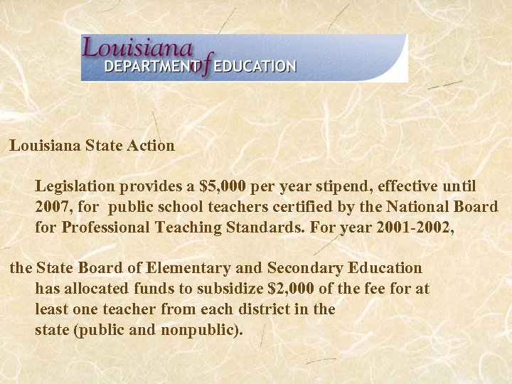 Louisiana State Action Legislation provides a $5, 000 per year stipend, effective until 2007,