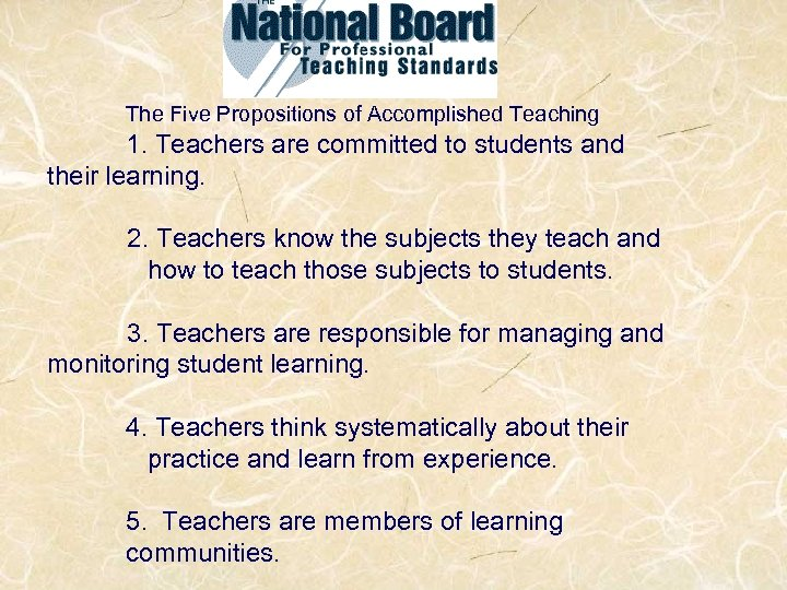 The Five Propositions of Accomplished Teaching 1. Teachers are committed to students and their