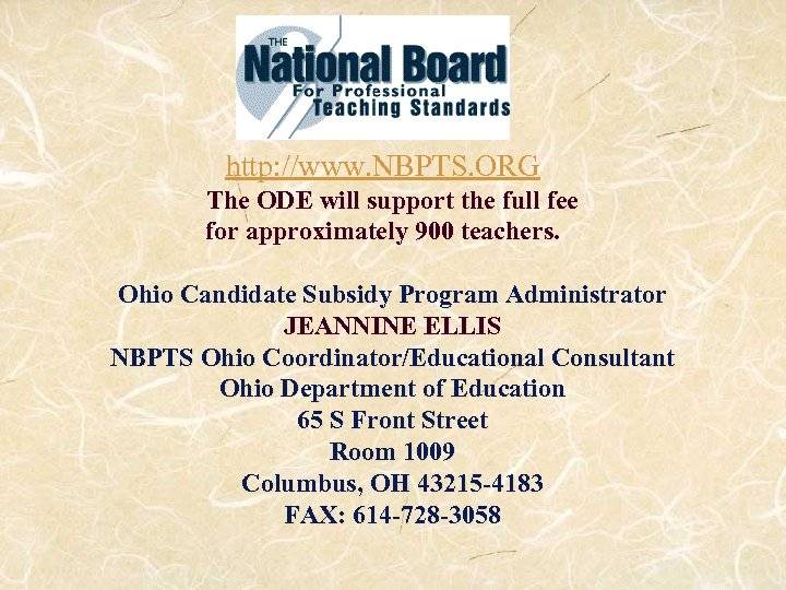http: //www. NBPTS. ORG The ODE will support the full fee for approximately 900