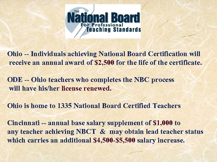 Ohio -- Individuals achieving National Board Certification will receive an annual award of $2,
