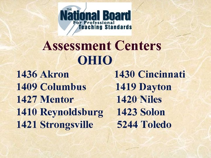 Assessment Centers OHIO 1436 Akron 1430 Cincinnati 1409 Columbus 1419 Dayton 1427 Mentor 1420