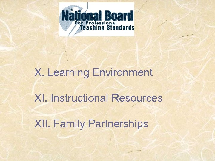 X. Learning Environment XI. Instructional Resources XII. Family Partnerships