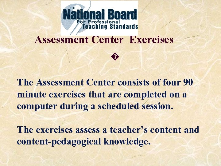 Assessment Center Exercises � The Assessment Center consists of four 90 minute exercises that