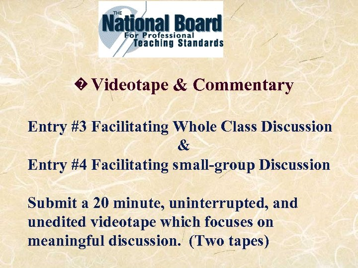 � Videotape & Commentary Entry #3 Facilitating Whole Class Discussion & Entry #4 Facilitating