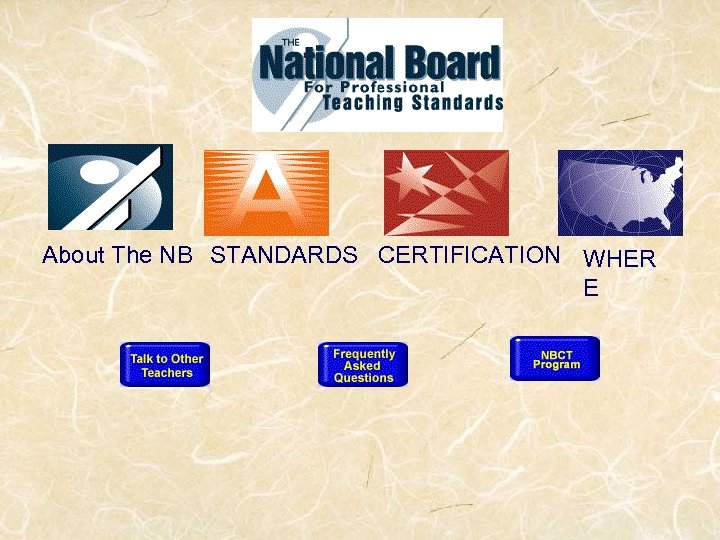 About The NB STANDARDS CERTIFICATION WHER E