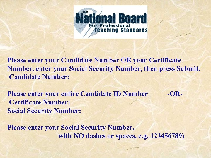 Please enter your Candidate Number OR your Certificate Number, enter your Social Security Number,