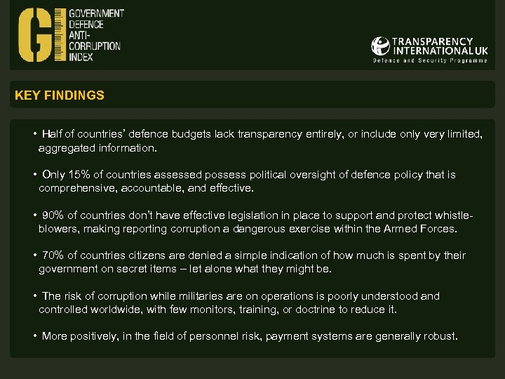 KEY FINDINGS • Half of countries' defence budgets lack transparency entirely, or include only