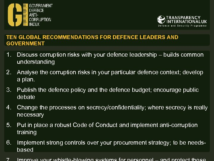 TEN GLOBAL RECOMMENDATIONS FOR DEFENCE LEADERS AND GOVERNMENT 1. Discuss corruption risks with your