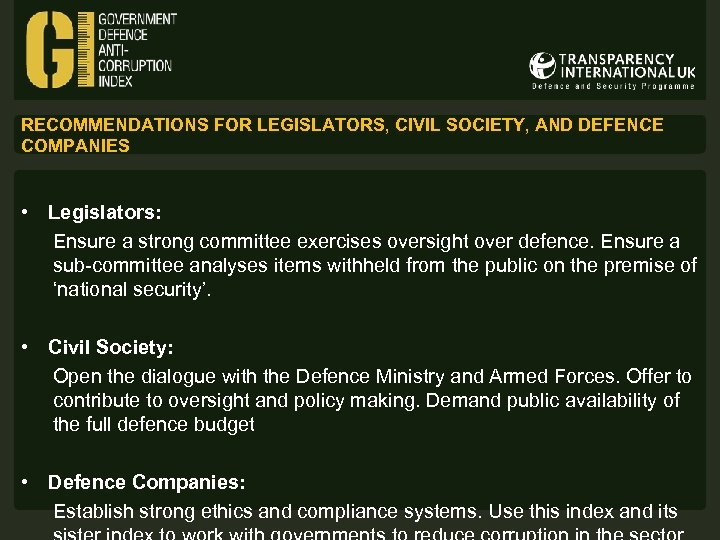 RECOMMENDATIONS FOR LEGISLATORS, CIVIL SOCIETY, AND DEFENCE COMPANIES • Legislators: Ensure a strong committee