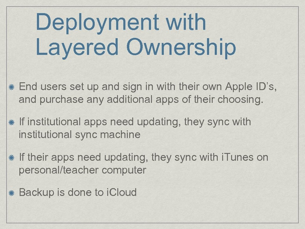 Deployment with Layered Ownership End users set up and sign in with their own