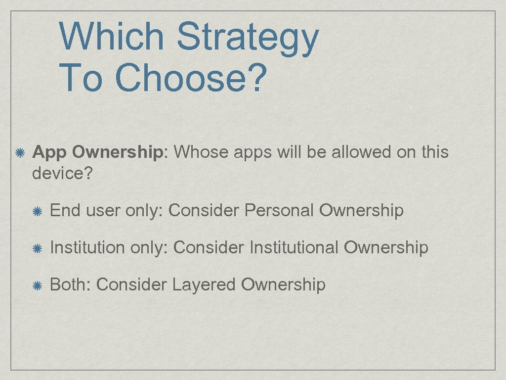 Which Strategy To Choose? App Ownership: Whose apps will be allowed on this device?