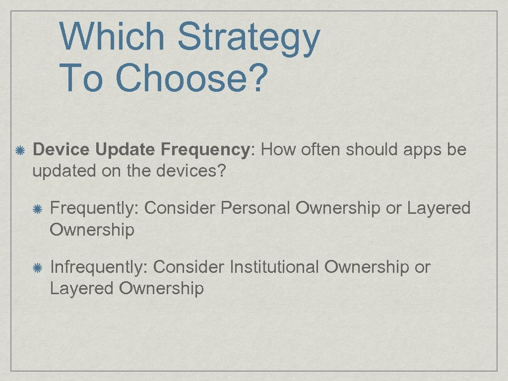 Which Strategy To Choose? Device Update Frequency: How often should apps be updated on