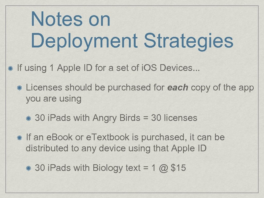 Notes on Deployment Strategies If using 1 Apple ID for a set of i.