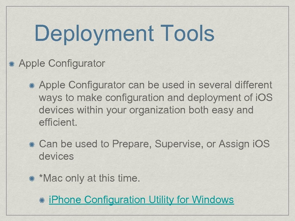 Deployment Tools Apple Configurator can be used in several different ways to make configuration