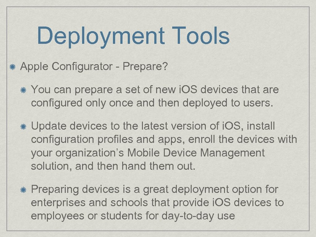 Deployment Tools Apple Configurator - Prepare? You can prepare a set of new i.
