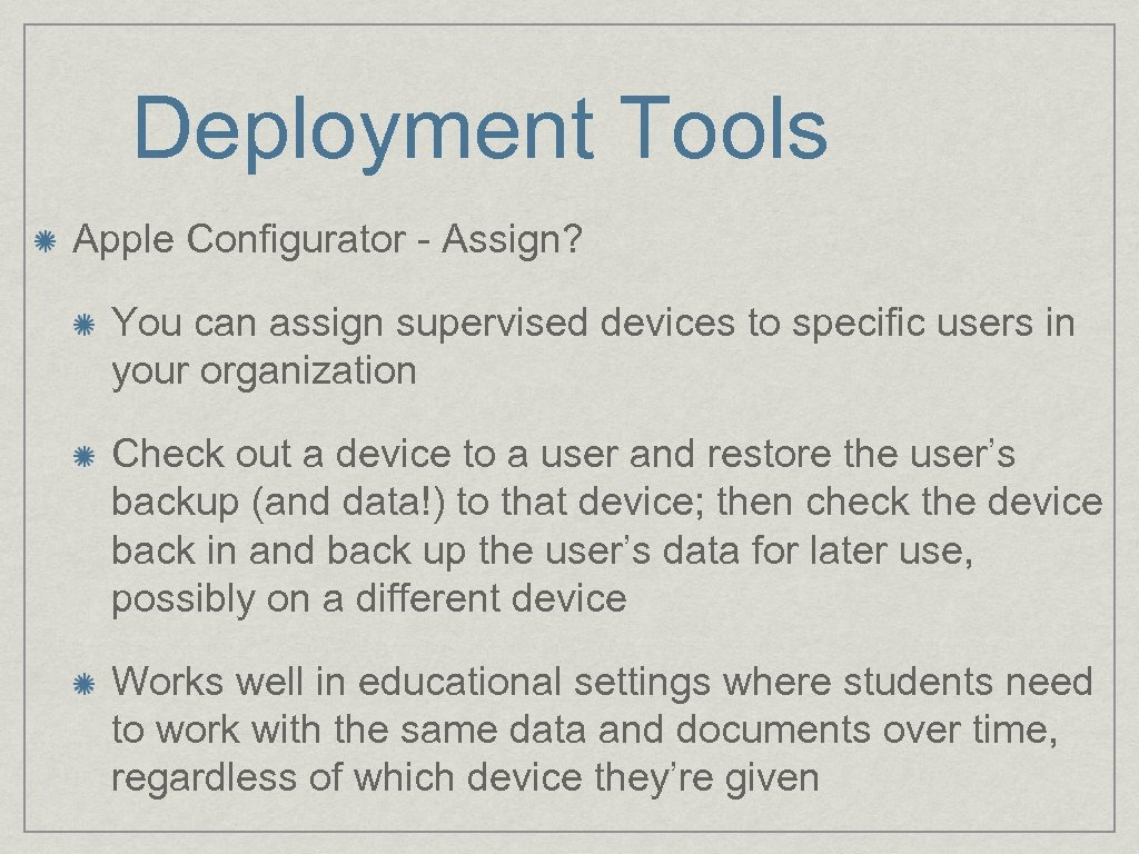 Deployment Tools Apple Configurator - Assign? You can assign supervised devices to specific users