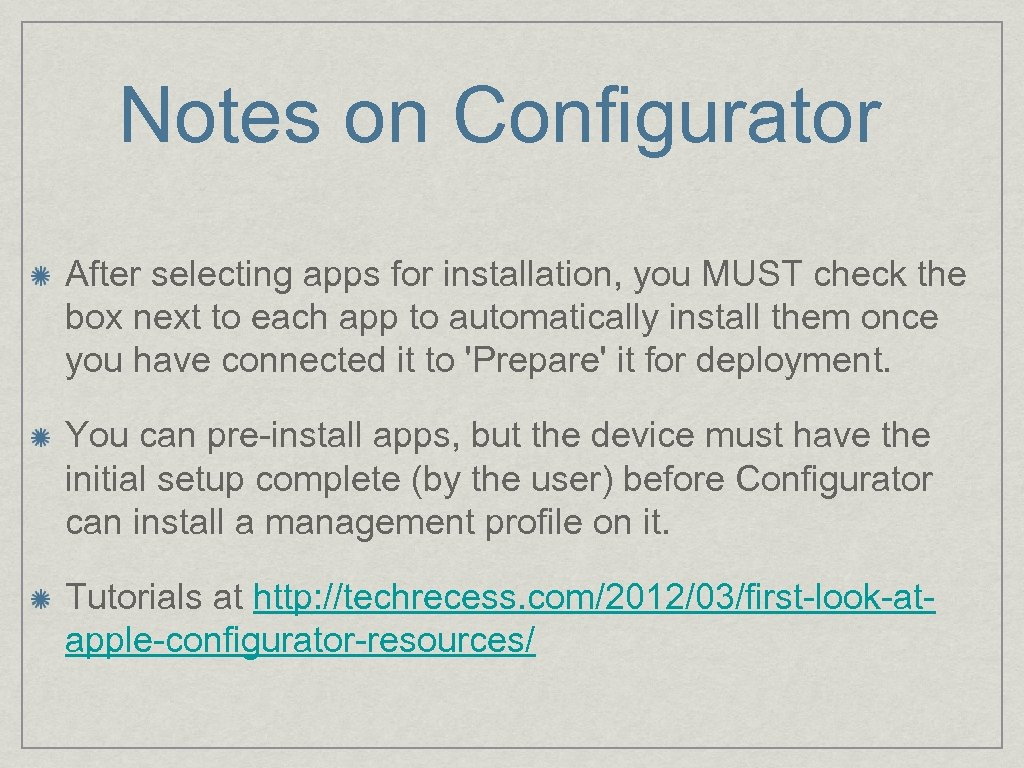 Notes on Configurator After selecting apps for installation, you MUST check the box next