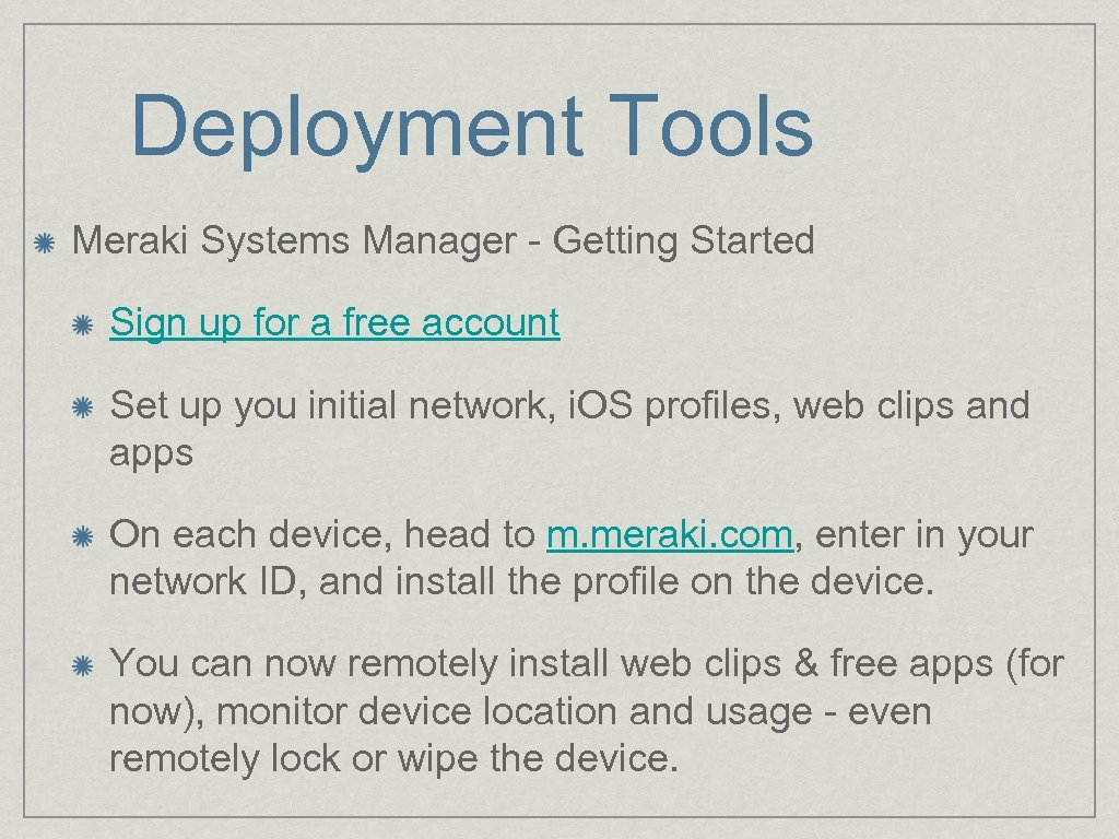 Deployment Tools Meraki Systems Manager - Getting Started Sign up for a free account