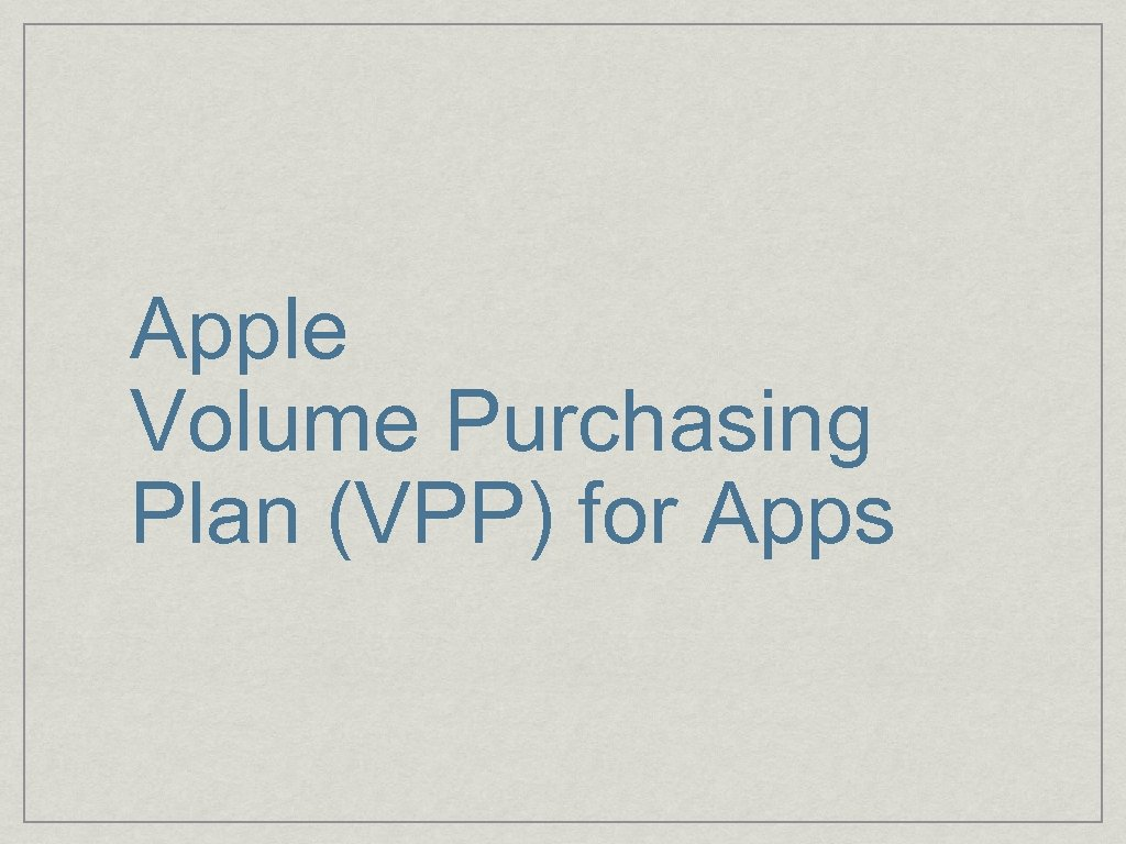 Apple Volume Purchasing Plan (VPP) for Apps