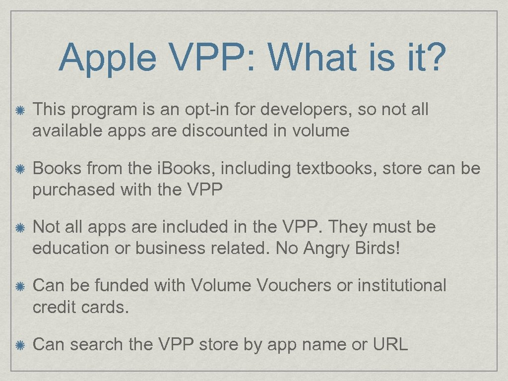 Apple VPP: What is it? This program is an opt-in for developers, so not