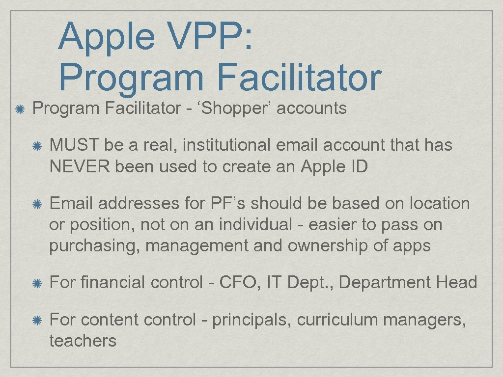 Apple VPP: Program Facilitator - 'Shopper' accounts MUST be a real, institutional email account