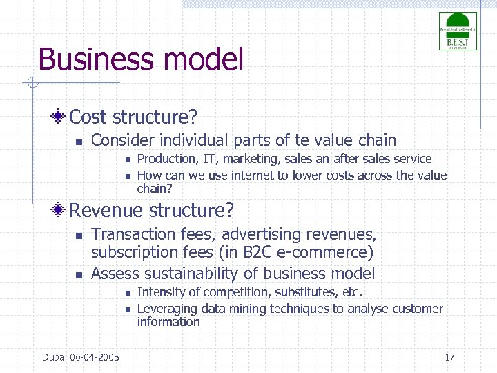 Business model Cost structure? n Consider individual parts of te value chain n n