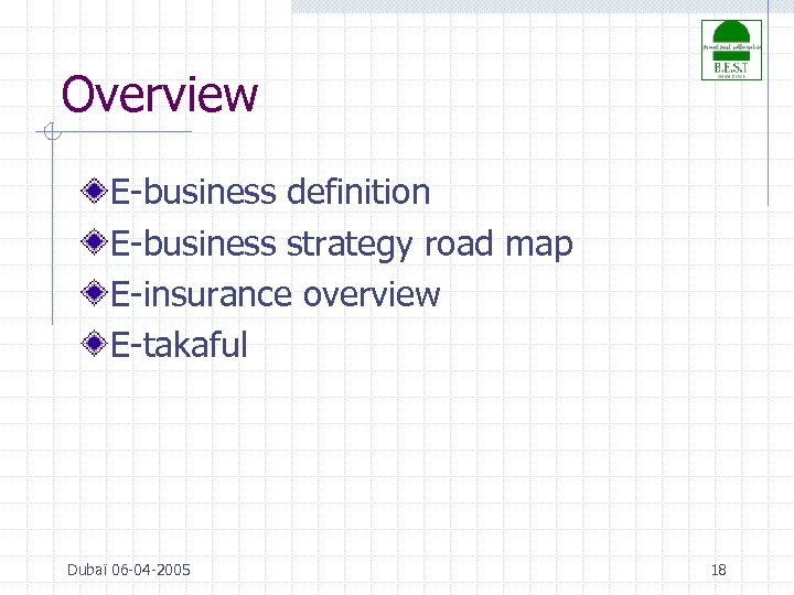 Overview E-business definition E-business strategy road map E-insurance overview E-takaful Dubaï 06 -04 -2005
