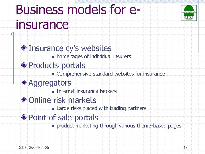 Business models for einsurance Insurance cy's websites n homepages of individual insurers Products portals