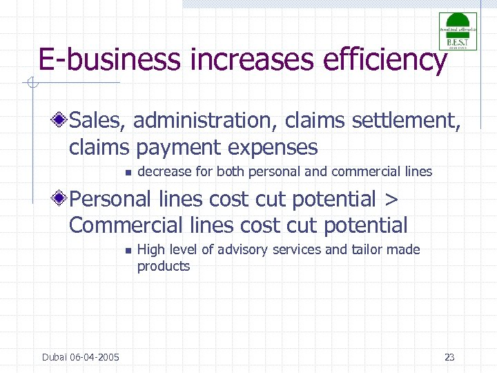 E-business increases efficiency Sales, administration, claims settlement, claims payment expenses n decrease for both