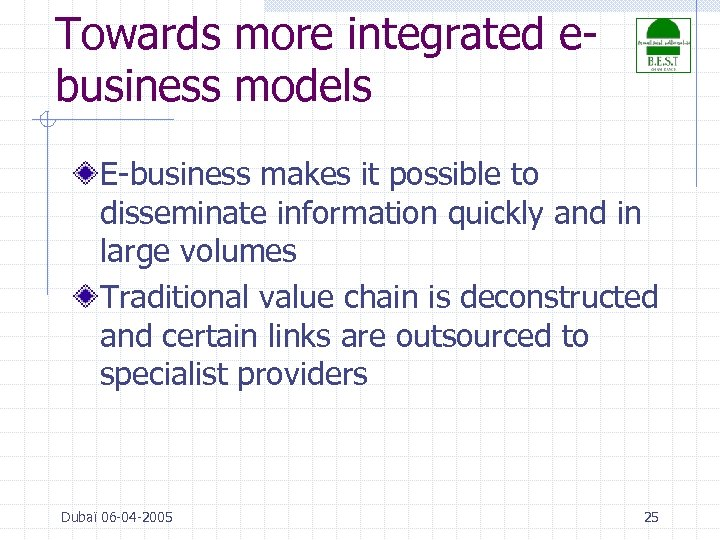 Towards more integrated ebusiness models E-business makes it possible to disseminate information quickly and