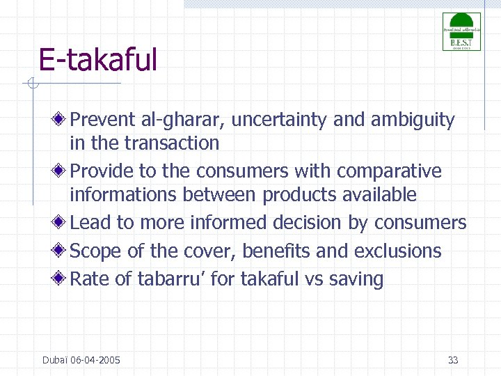 E-takaful Prevent al-gharar, uncertainty and ambiguity in the transaction Provide to the consumers with