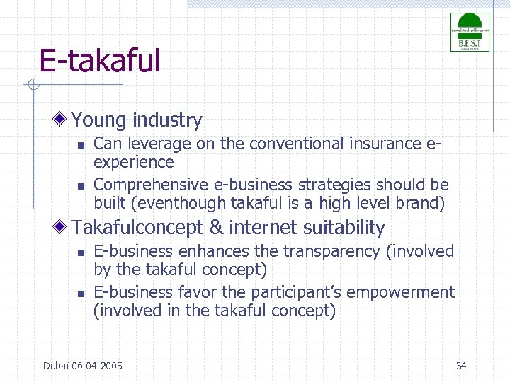 E-takaful Young industry n n Can leverage on the conventional insurance eexperience Comprehensive e-business