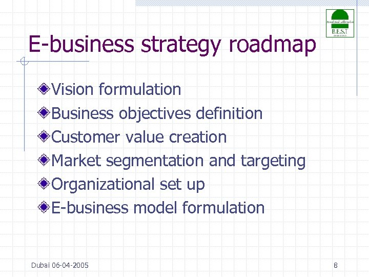 E-business strategy roadmap Vision formulation Business objectives definition Customer value creation Market segmentation and