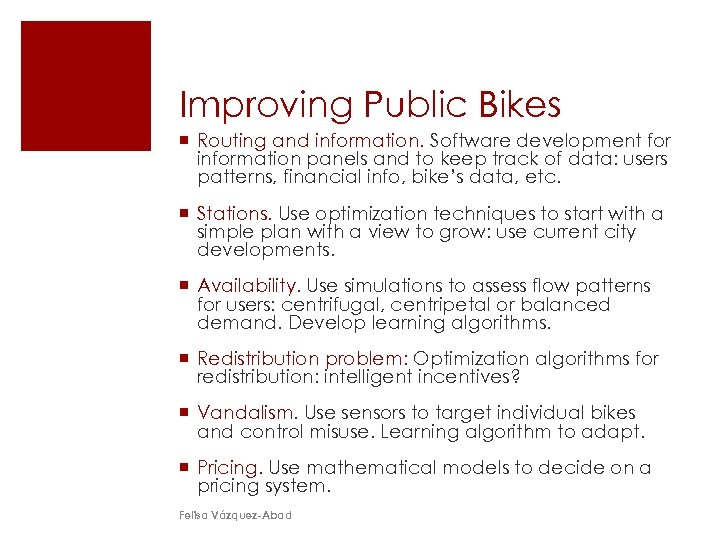 Improving Public Bikes ¡ Routing and information. Software development for information panels and to