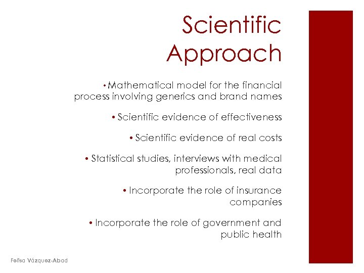 Scientific Approach • Mathematical model for the financial process involving generics and brand names